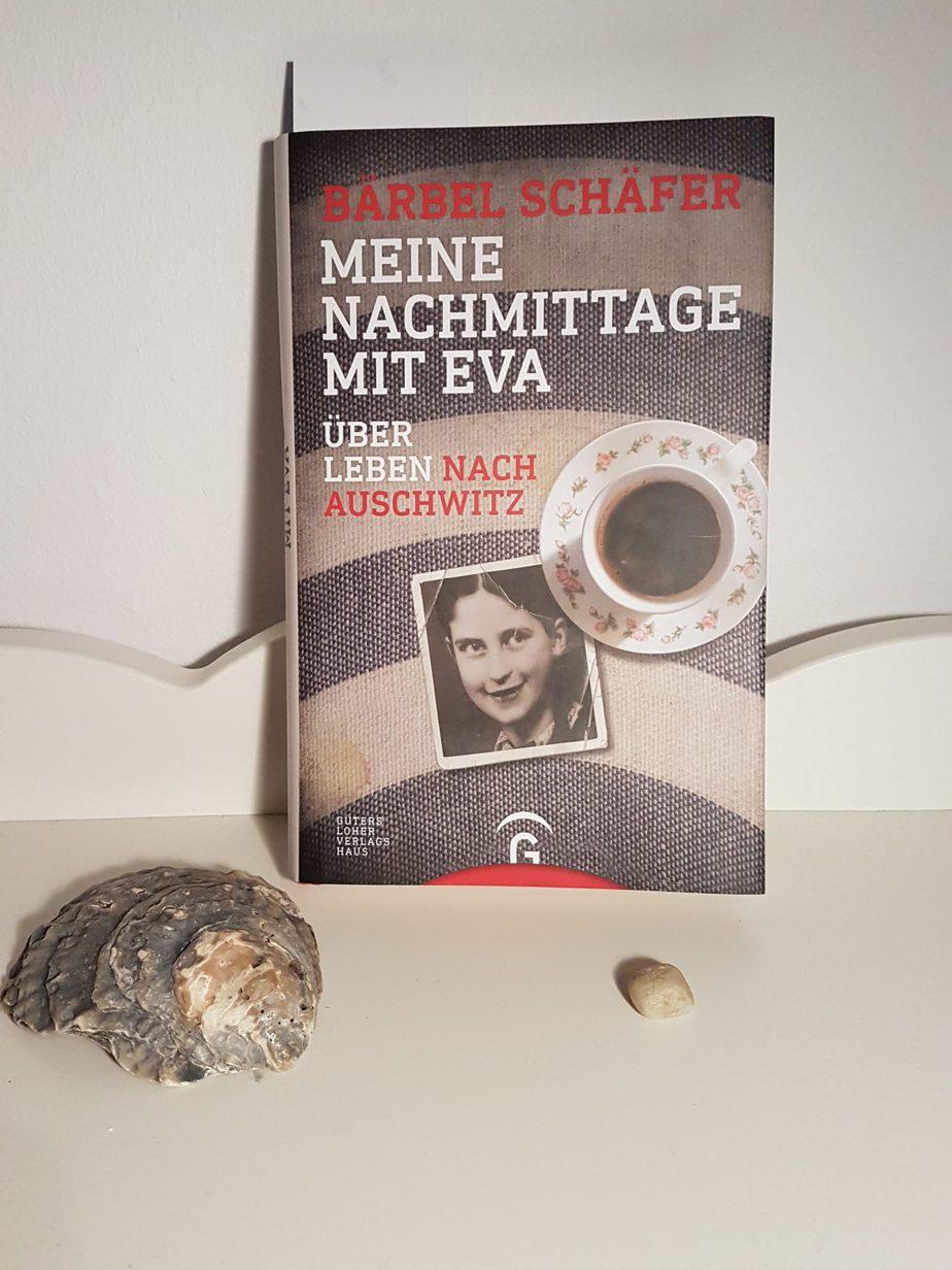 """Bärbel Schäfer """" Meine Nachmittage mit Eva -Überleben nach Auschwitz"""" [ Rezension]"""