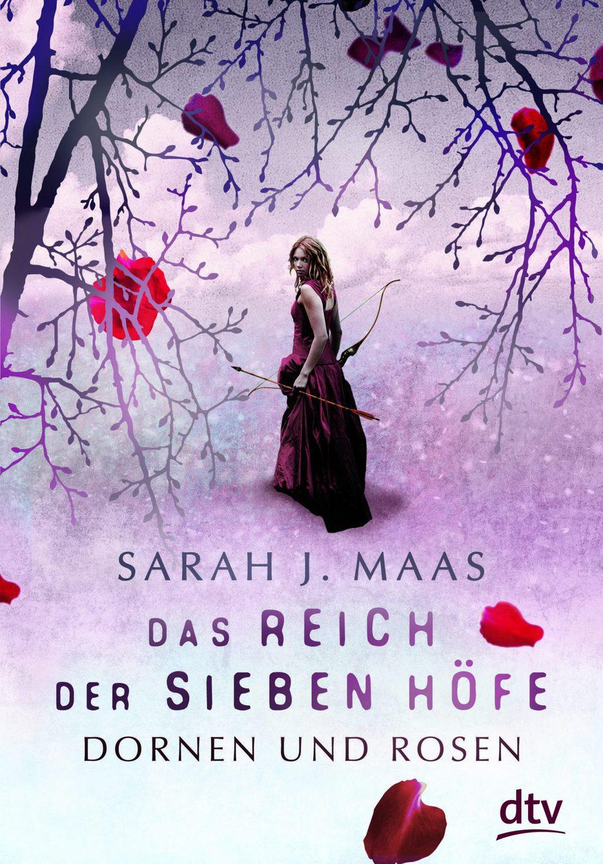 """"""" Das Reich der sieben Höfe- Dornen und Rosen"""" von Sarah J. Mass Band 1 [Rezension/ Aktion]"""