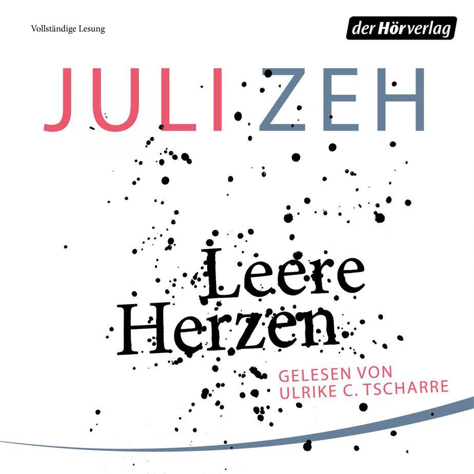 """ Leere Herzen"" ( Hörbuch) von Juli Zeh [ Rezension]"