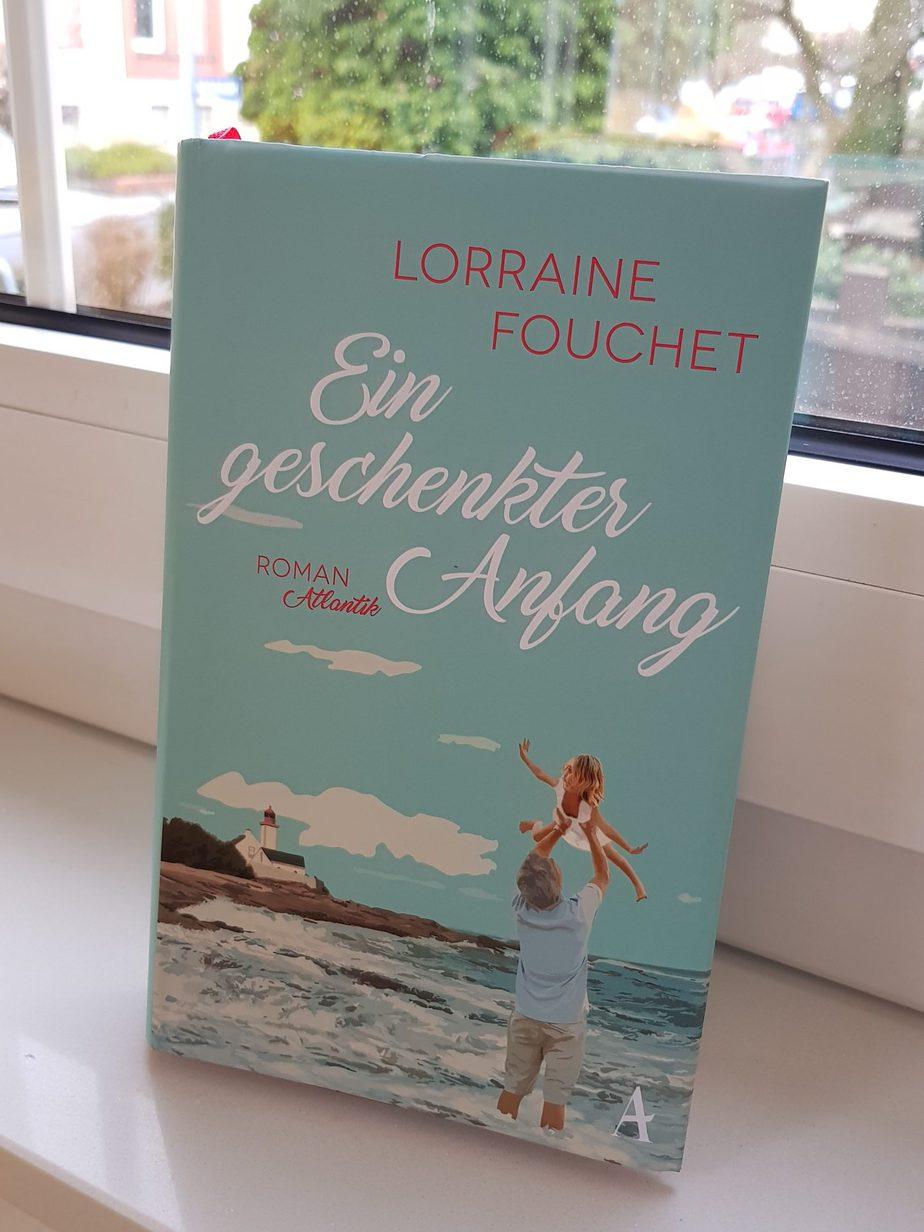 """"""" Ein geschenkter Anfang"""" von Lorraine Fouchet [ Rezension]"""