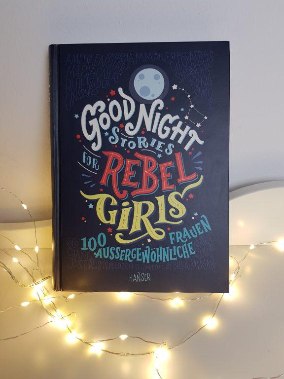 """"""" Good Night Stories for Rebel Girls – 100 aussergewöhnliche Frauen"""" von [ Rezension]"""