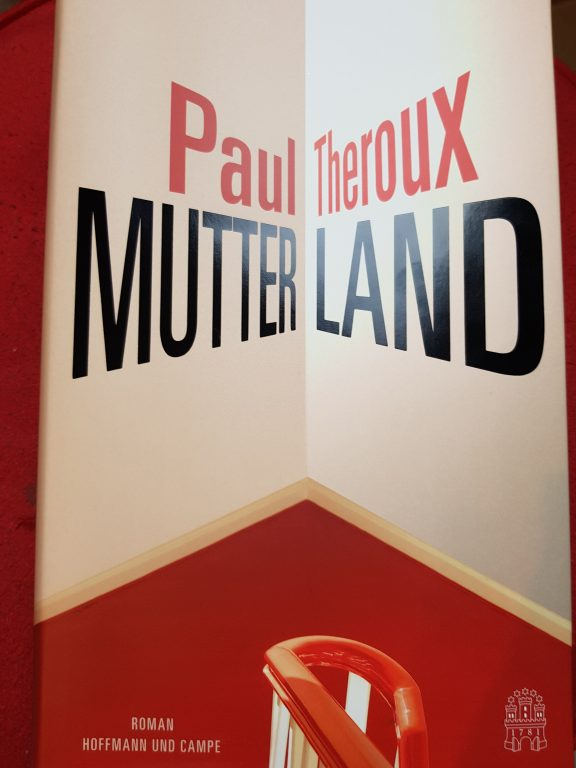 """Mutterland"" von Paul Theroux [ Rezension]"
