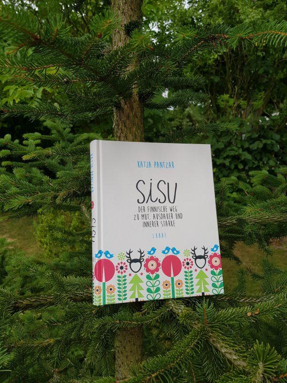 """"""" Sisu""""- der finnische Weg zu Mut, Ausdauer und innerer Stärke von Katja Pantzar [ Rezension]"""