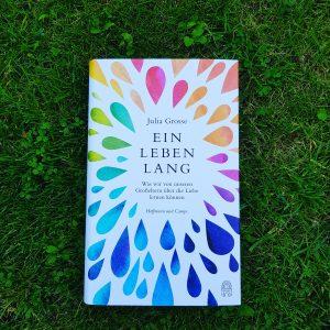 """""""Ein Leben lang"""" von Julia Grosse [ Rezension]"""
